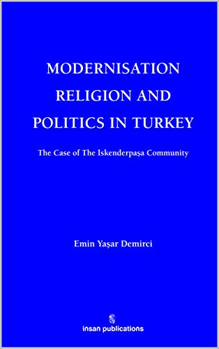Modernisation Religion and Politics in Turkey: The Case of ...