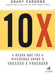 10X: a regra que faz a diferença entre o sucesso x fracasso