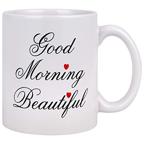 Coffee Mug Morning Good - Coffee Mug Good Morning Beautiful Funny Coffee Mug Suitable for Home Birthday Gift for Wife 11 Ounce ceramic Coffee Mug Tea Cup Best Valentine's Present