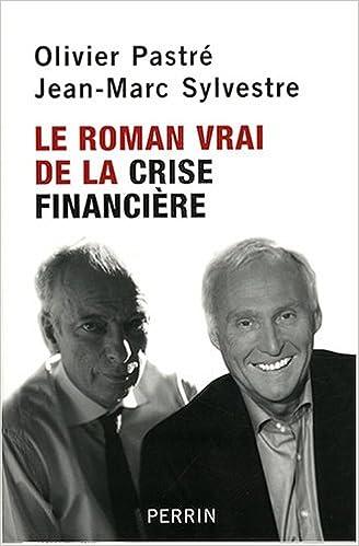 Lire en ligne Le roman vrai de la crise financière pdf
