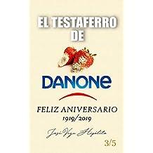EL TESTAFERRO DE DANONE: FELIZ ANIVERSARIO 1919 2019 (VEGA nº 3) (Spanish Edition)