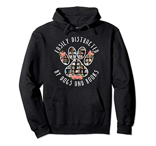 Easily Distracted By Dogs And Books - Animal Lover Hoodie