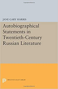 Book Autobiographical Statements in Twentieth-Century Russian Literature (Princeton Legacy Library)