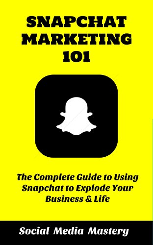 45 best snapchat books of all time bookauthority book cover of social media mastery snapchat marketing 101 the complete guide to using fandeluxe Choice Image