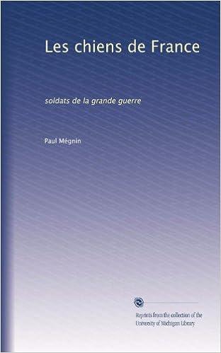 Book Les chiens de France: soldats de la grande guerre (French Edition)