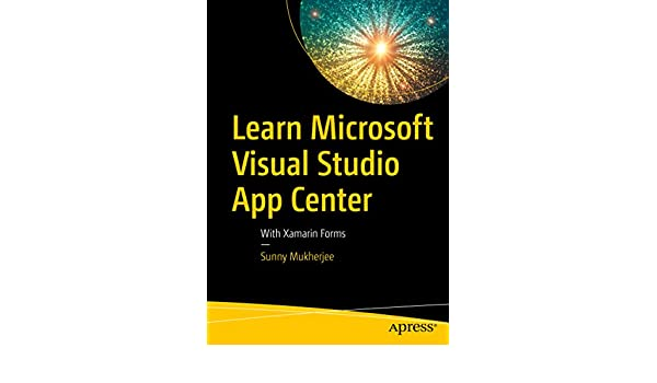 Learn Microsoft Visual Studio App Center: With Xamarin Forms eBook