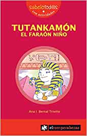 Tutankamón El faraón Niño (Sabelotod@s): Amazon.es: Bernal Triviño, Ana Isabel: Libros