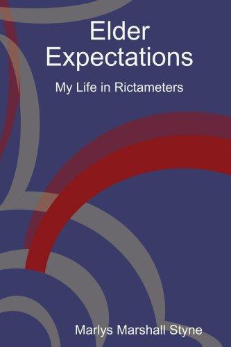 Elder Expectations: My Life in Rictameters