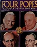 img - for Four Popes, Keepers of the Faith Since 1958. (Jon Paul ll, John XXlll, Paul Vl, John Paul l.) 1979 edition. (Souvenir Issue #12) book / textbook / text book