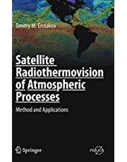 Satellite Radiothermovision of Atmospheric Processes: Method and Applications (Springer Praxis Books)