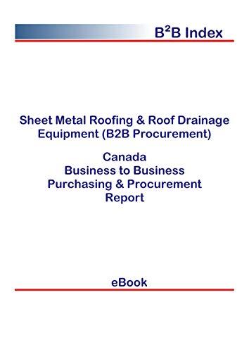 Sheet Metal Roofing & Roof Drainage Equipment (B2B Procurement) in Canada: B2B Purchasing + Procurement Values (Metal Roofing Books)