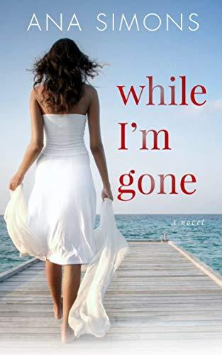 While I'm Gone: A Novel