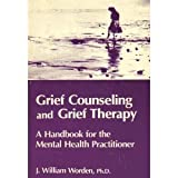 Grief Counseling and Grief Therapy : A Handbook for the Mental Health Practitioner, Worden, William J., 0826141609