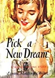 img - for Pick a New Dream book / textbook / text book