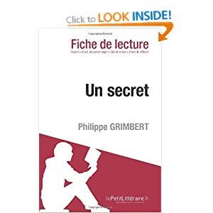 Un secret de Philippe Grimbert (Fiche de lecture) (French Edition) le Petit Litteraire and Pierre Weber