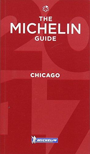 MICHELIN Guide Chicago 2017: Restaurants (Michelin Guide/Michelin)
