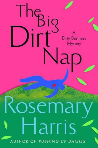 The Big Dirt Nap: A Dirty Business Mystery (Dirty Business Mysteries) PDF