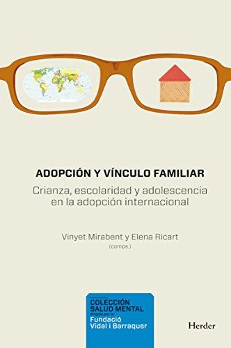 Adopción y vínculo familiar: Crianza, escolaridad y adolescencia en la adopción internacional (Salud Mental) (Spanish Edition)