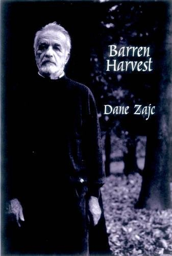 Barren Harvest: Selected Poems of Dane Zajc (Terra Incognita Series) pdf epub