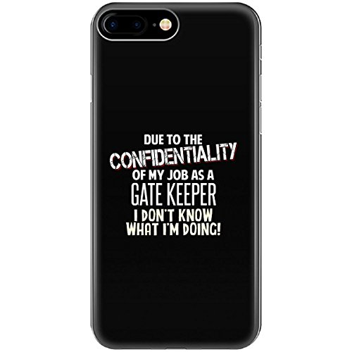 Gate Keeper Don't Know What I'm Doing Funny Coworker Gift - Phone Case Fits Iphone 6 6s 7 8 (Gatekeeper Tee)
