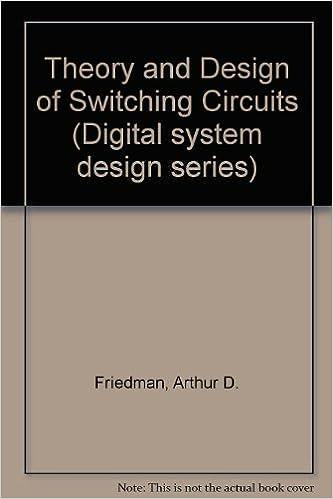 Theory Design Of Switching Circuits Digital System Design Series Arthur D Friedman P Menon 9780273011118 Amazon Com Books