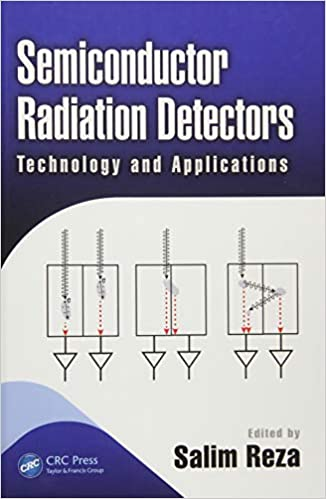 Semiconductor Radiation Detectors: Technology and Applications (Devices, Circuits, and Systems) 1st Edition