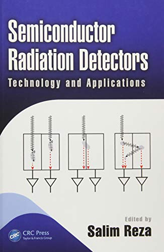 Semiconductor Radiation Detectors: Technology and Applications (Devices, Circuits, and Systems)-cover