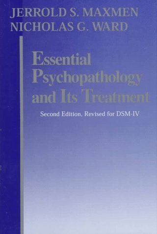 Essential Psychopathology and Its Treatment (Second Editon, Revised for DSM-IV) by Jerrold S. Maxmen (1995-01-01)
