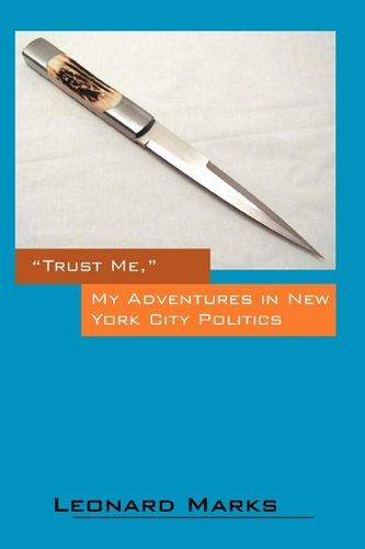 Download Trust Me, My Adventures in New York City Politics PDF