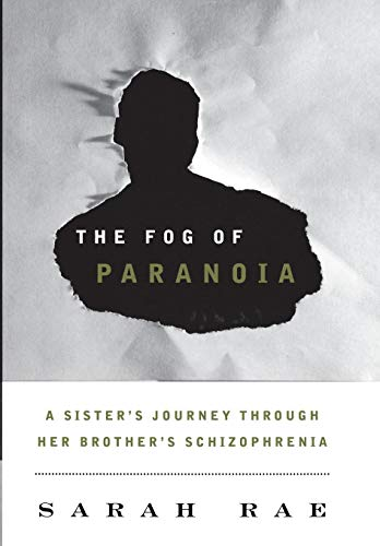 Image of The Fog of Paranoia: A Sister's Journey through Her Brother's Schizophrenia