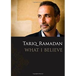 By Tariq Ramadan - What I Believe (9.6.2009)