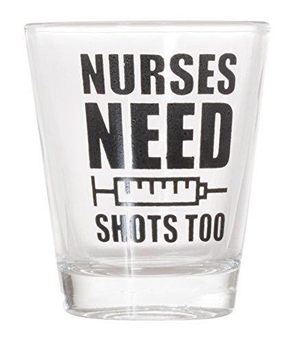 Nurses Need Shots Too Shot Glass - Need Glasses