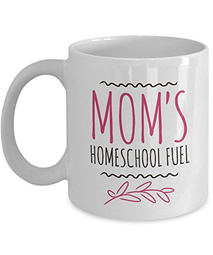Funny Homeschool Mom Mug: Mom's Homeschool Fuel- White 11oz Ceramic Homeschooling Coffee Or Tea Mug; Homeschool Mom Gift