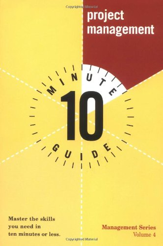 10 Minute Guide to Project Management (10 Minute Guides)