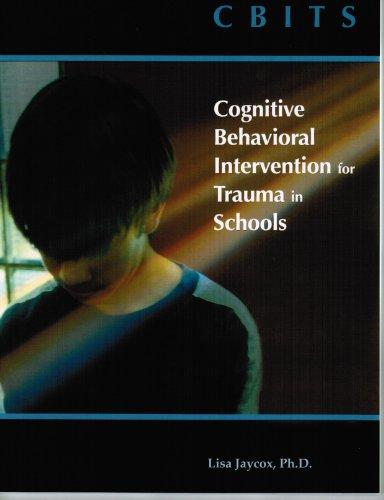 CBITS: Cognitive Behavioral Intervention for Trauma in Schools
