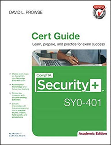 CompTIA Security+ SY0-401 Cert Guide, Academic Edition 1st Edition