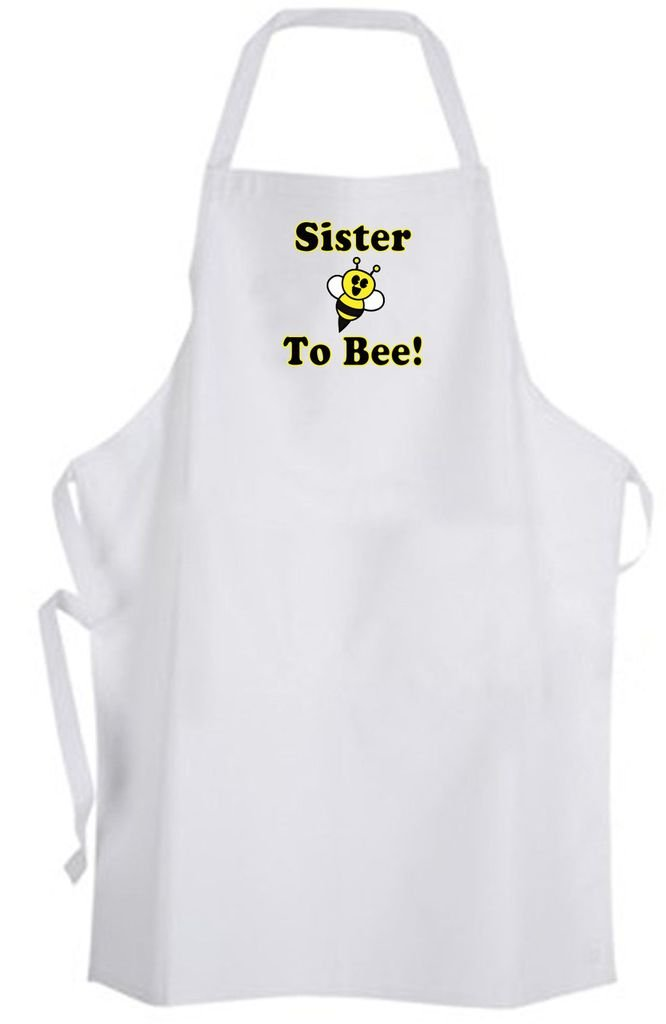 Sister To Bee! Adult Size Apron - Cute Love Funny Humor New Baby Wedding