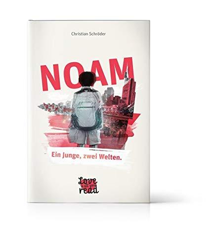 NOAM - Ein Junge, zwei Welten. Gebundenes Buch – 16. September 2018 Christian Schröder loveisallyouread 3981986008 Abenteuer