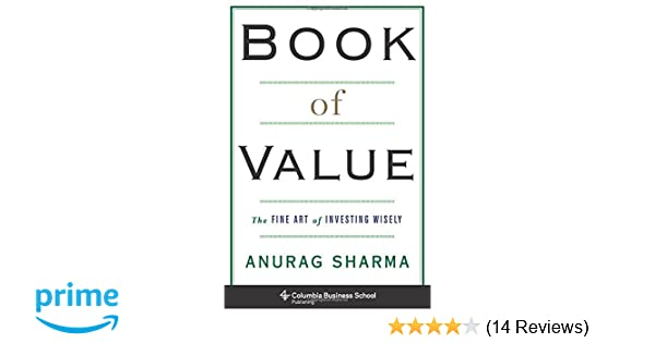 Amazon book of value the fine art of investing wisely amazon book of value the fine art of investing wisely columbia business school publishing 9780231175425 anurag sharma books fandeluxe Image collections