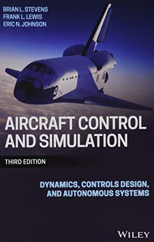 Aircraft Control and Simulation: Dynamics, Controls Design, and Autonomous -