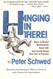 img - for Hanging in there!: How to resist retirement from life and avoid being put out to pasture book / textbook / text book