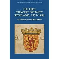 The First Stewart Dynasty: Scotland, 1371-1488