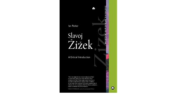 Slavoj zizek a critical introduction modern european thinkers slavoj zizek a critical introduction modern european thinkers ian parker 9780745320717 amazon books fandeluxe Choice Image