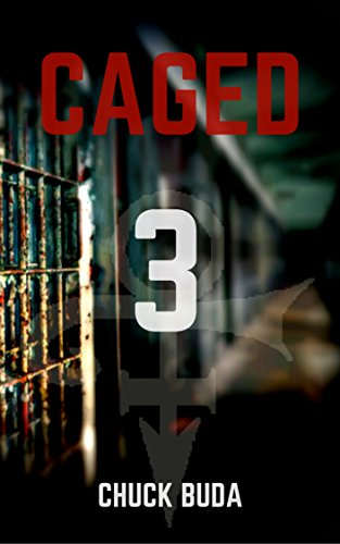 Caged 3: A Post-Apocalyptic Dystopian Thriller (Zombie Lockup Series) by [Buda, Chuck]