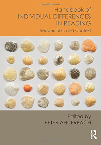 Handbook of Individual Differences in Reading: Reader, Text, and Context