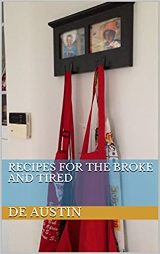 Recipes for the Broke and Tired