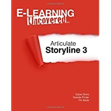 E-Learning Uncovered: Articulate Storyline 3