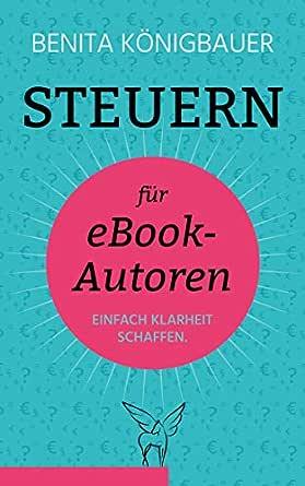 Steuern für ebook-Autoren: Happy End statt Drama mit dem Finanzamt ...