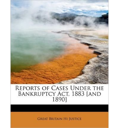 Reports of Cases Under the Bankruptcy ACT, 1883 [And 1890] (Paperback) - Common pdf epub