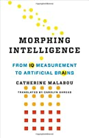 Morphing Intelligence: From IQ Measurement to Artificial Brains Front Cover